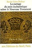 Le Partage du pain eucharistique selon le Nouveau Testament