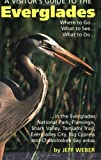 A Visitor's Guide to the Everglades, Jeff Weber, 0820001341