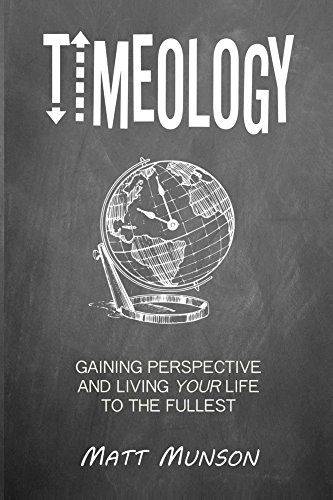 Amazon timeology gaining perspective and living your life to timeology gaining perspective and living your life to the fullest by munson matt fandeluxe Image collections