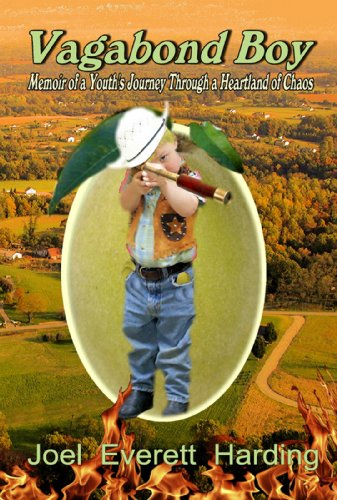 Book: Vagabond Boy - Memoir of a Youth's Journey Through a Heartland of Chaos by Joel Everett Harding