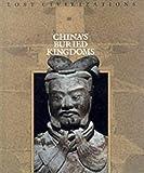 China's Buried Kingdoms (Lost Civilizations)