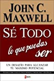 Sé Todo lo Que Puedas Ser Sc, John C. Maxwell and Zondervan Publishing Staff, 9879038827