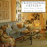Traditional Style for Today's Home, Ellen M. Plante, 1567994776