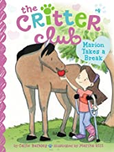 Marion Takes a Break (The Critter Club Book 4)