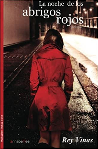La noche de los abrigos rojos (Spanish Edition): Rey Vinas: 9781491021583: Amazon.com: Books