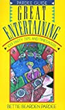 img - for Great Entertaining: 1,001 Party Tips and Timesavers (Pardee Guides) book / textbook / text book