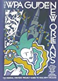 The WPA Guide to New Orleans, Federal Writers' Project Staff, 0394715888