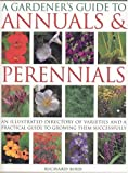 A Gardener's Guide to Annuals and Perennials, Richard Bird, 0754814777