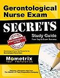 Gerontological Nurse Exam Secrets Study Guide: Gerontological Nurse Test Review for the Gerontological Nurse Exam