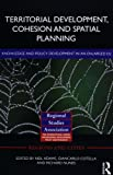 Territorial Development, Cohesion and Spatial Planning: Knowledge and policy development in an enlarged EU, , 041571012X