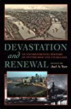 Devastation And Renewal: An Environmental History of Pittsburgh And Its Region (History of the Urban Environment) by Joel A. Tarr front cover