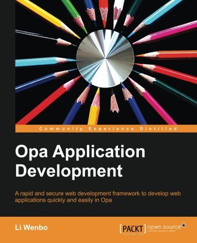 Opa Application Development by Li Wenbo, Publisher : Packt Publishing