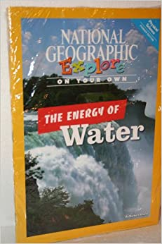Book National Geographic Science 3 (Physical Science: Explore On Your Own Pioneer): The Energy of Water