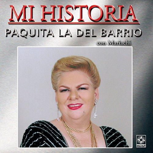 Mi Historia - Paquita La Del B...
