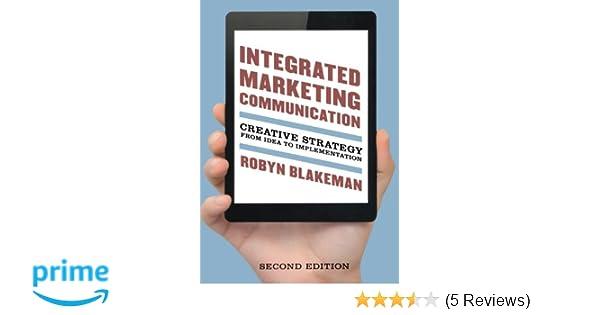 Integrated marketing communication creative strategy from idea to integrated marketing communication creative strategy from idea to implementation robyn blakeman 9781442221222 amazon books fandeluxe Gallery