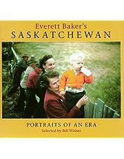Everett Baker's Saskatchewan: Portraits of an Era