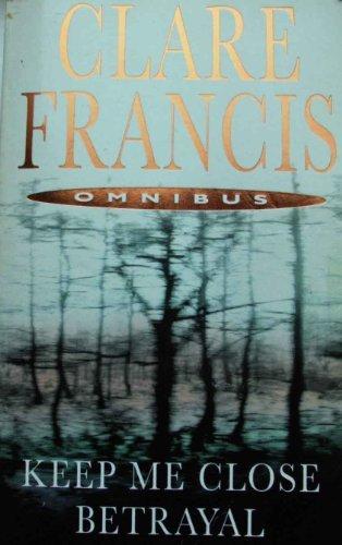 Download Clare Francis Omnibus: Keep Me Close / Betrayal ebook