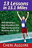 13 Lessons in 13. 1 Miles, Cheri Alguire, 0984332308