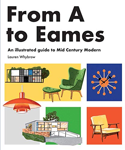 From A to Eames: A Visual Guide to Mid-Century Modern for sale  Delivered anywhere in USA