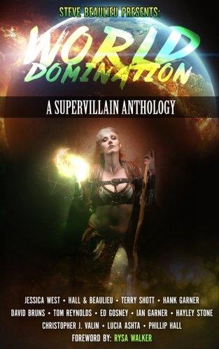 World Domination: A Supervillain Anthology (Superheroes and Vile Villains) (Volume 2)