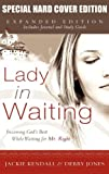 Lady in Waiting Expanded Special Hard Cover, Jackie Kendall and Debby Jones, 0768428025