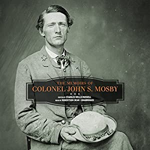The Memoirs of Colonel John S. Mosby Audiobook