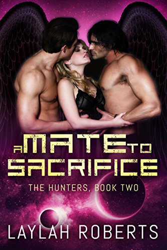 A Mate to Sacrifice (The Hunters Book 2)