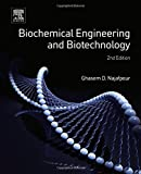 Biochemical Engineering and Biotechnology, Second Edition