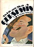 Gershwin, His Life and Music, Charles Schwartz, 0672516624