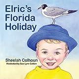 Elric's Florida Holiday, Sheelah Colhoun, 1614931100