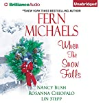 When the Snow Falls | Fern Michaels,Nancy Bush,Rosanna Chiofalo,Lin Stepp