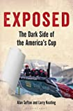 img - for Exposed: The Dark Side of the America s Cup book / textbook / text book