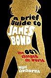 A Brief Guide to James Bond, Nigel Cawthorne, 0762446285