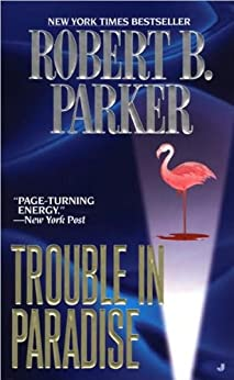 Trouble in Paradise (Jesse Stone Novels) by [Parker, Robert B.]