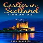 Castles in Scotland Volume II: A Travellers' Guide | Gary McKraken