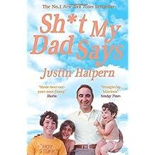 Shit My Dad Says by Justin Halpern (2011-04-01)