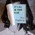 It's All in Your Head   Eva Hagberg