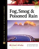 Fog, Smog, and Poisoned Rain, Michael Allaby, 0816047898