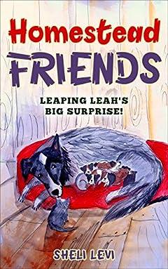Homestead Friends:  Leaping Leah's Big Surprise!