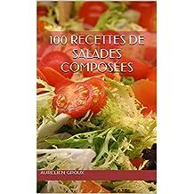 100 recettes de salades composées (French Edition)