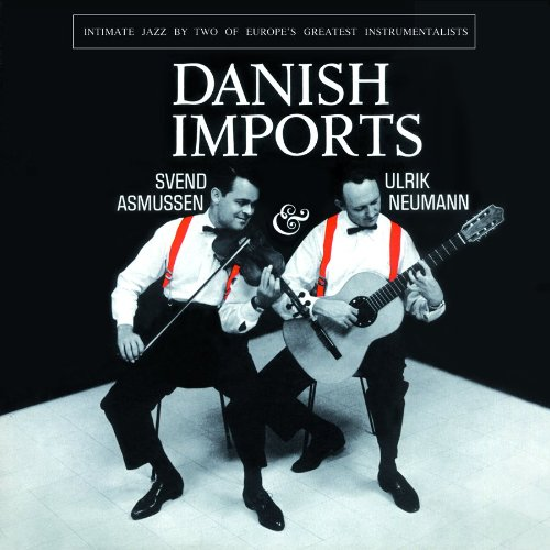 CD : Svend Asmussen - Danish Imports: Intimate Jazz By Two Of Europe's Favorites (CD)