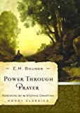 Power Through Prayer, E. M. Bounds, 0802456626