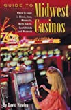 Guide to Midwest Casinos, David Hawley, 0836280814