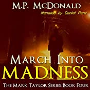 March into Madness: Book Four of the Mark Taylor Series | M.P. McDonald
