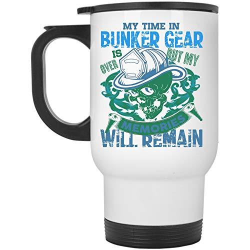My Memories Will Remain Travel Mug, My Time In Bunker Gear Is Over Mug (Travel Mug - White)