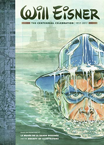 Will Eisner The Centennial Celebration: 1917-2017