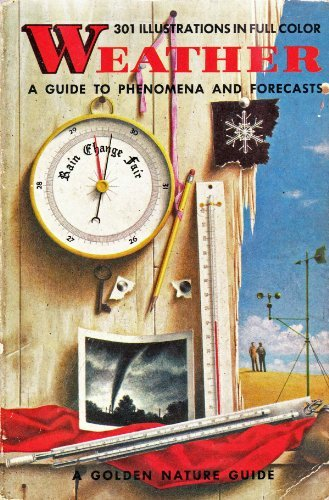 Weather:  A Guide to Phenomena and Forecasts (301 Illustrations in Full Color)