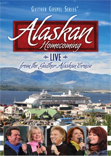 (Alaskan Homecoming: Live from the Gaither Alaskan Cruise (Gaither Gospel Series))