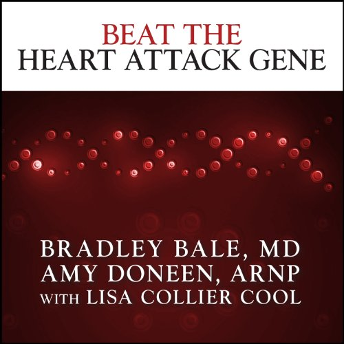 Beat the Heart Attack Gene: The Revolutionary Plan to Prevent Heart Disease, Stroke, and Diabetes by Tantor Audio