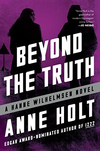 Beyond the truth hanne wilhelmsen book seven a hanne wilhelmsen beyond the truth hanne wilhelmsen book seven a hanne wilhelmsen novel 7 by fandeluxe Image collections